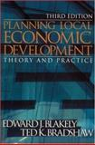 Planning Local Economic Development : Theory and Practice, Blakely, Edward James and Bradshaw, Ted K., 0761924574