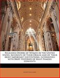 Religious Orders of Women in the United States, Elinor Tong Dehey, 1142074579