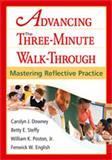 Advancing the Three-Minute Walk-Through : Mastering Reflective Practice, Poston, William K., Jr. and Downey, Carolyn J., 1412964571