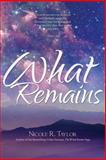 What Remains, Nicole Taylor, 1492784575