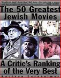 50 Greatest Jewish Movies, Kathryn Bernheimer, 1559724579