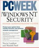 PC Week Microsoft Windows NT Security : System Administrator's Guide, Lambert, Nevin and Patel, Manish, 1562764578