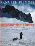 Beyond the Limits, Ranulph Fiennes and Hachette Staff, 0316854581