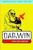 Darwin for Beginners, Jonathan Miller and Borin Van Loon, 0375714588