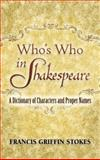 Who's Who in Shakespeare, Francis Griffin Stokes, 0486454584