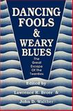 Dancing Fools and Weary Blues 9780879724580