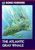The Atlantic Gray Whale, Jan Mell, 0896864588