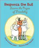 Responza the Bull Learns the Ropes of Friendship, Sonya Dunlap, 0981524583