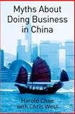 Myths about Doing Business in China, Chee, Harold and West, Christopher, 140394458X