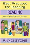 Best Practices for Teaching Reading : What Award-Winning Classroom Teachers Do, Stone, Randi, 1412924588