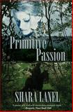 Primitive Passion, Shara Lanel, 145283458X