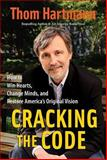 Cracking the Code, Thom Hartmann, 1576754588