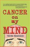 Cancer on my Mind, Walter Kornichuk, 1609104587