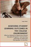Assessing Student Learning Outcomes in the College Environment, Angela Albert, 3639084586