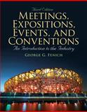 Meetings, Expositions, Events and Conventions : An Introduction to the Industry, Fenich, George G., 0135124581