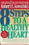 Eight Steps to a Healthy Heart, Robert E. Kowalski, 0446394580