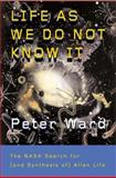 Life As We Do Not Know It, Peter Ward, 0670034584