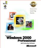 Microsoft Windows 2000 Professional with Evaluation Software, Microsoft Official Academic Course Staff, 073561458X