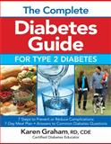 The Complete Diabetes Guide for Type 2 Diabetes, Karen Graham, 0778804585