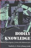 Bodily Knowledge : Learning about Equity and Justice with Adolescent Girls, Oliver, Kimberly L. and Lalik, Rosary, 0820444588