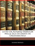 Letto Da Alfonso Bertoldi Nella Sala Di Dante in Orsanmichele, Alfonso Bertoldi, 1144314585
