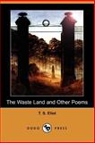 The Waste Land and Other Poems, Eliot, T. S., 1406524581