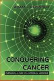 Conquering Cancer, Adam J. Reissner, 145022458X