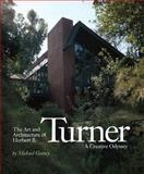 The Art and Architecture of Herbert B. Turner, Michael Gosney, 1933754583