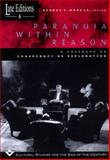 Paranoia Within Reason : A Casebook on Conspiracy as Explanation, , 0226504581