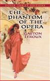 The Phantom of the Opera, Gaston Leroux, 0486434583