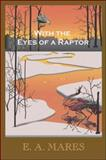 With the Eyes of a Raptor, Mares, E. A., 0930324587