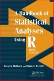 A Handbook of Statistical Analyses Using R, Third Edition, Torsten Hothorn and Brian S. Everitt, 1482204584