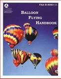 Balloon Flying Handbook, David Robson and Federal Aviation Administration Staff, 1560274581