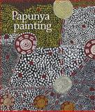 Papunya Painting, National Museum of Australia Press, 1876944587