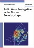 Radio Wave Propagation in the Marine Boundary Layer, Alexander Kukushkin, 3527404589