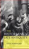 Historians of Late Antiquity, Rohrbacher, David, 0415204585