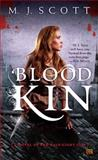 Blood Kin, M. J. Scott, 0451464583