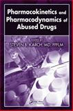 Pharmacokinetics and Pharmacodynamics of Abused Drugs, , 1420054589