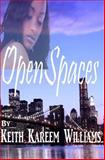 Open Spaces, Keith Kareem Williams, 1451504586