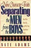 Nine Character Traits Separating the Men from the Boys, Nate Adams, 1556614586