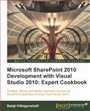 Microsoft SharePoint 2010 Development with Visual Studio 2010 - Expert Cookbook, Balaji Kithiganahalli, 1849684588