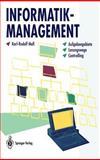 Informatik-Management : Aufgabengebiete, Lösungswege, Controlling, Moll, Karl-Rudolf, 3540574581
