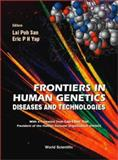 Frontiers in Human Genetics : Diseases and Technologies, , 9810244584