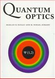 Quantum Optics, Scully, Marlan O. and Zubairy, M. Suhail, 0521434580