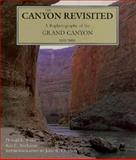 The Canyon Revisited : A Rephotography of the Grand Canyon, 1923-1991, Baars, Donald L. and Buchanan, Rex C., 0874804582