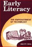Early Literacy : The Empowerment of Technology, Casey, Jean M., 1563084589