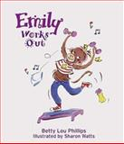 Emily Works Out, Betty Lou Phillips, 1586854585