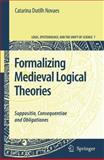 Formalizing Medieval Logical Theories : Suppositio, Consequentiae and Obligationes, Dutilh Novaes, Catarina, 9048174589