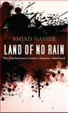 Land of No Rain, Amjad Nasser, 9992194588