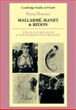 Mallarmè, Manet and Redon : Visual and Aural Signs and the Generation of Meaning, Florence, Penny, 0521114586